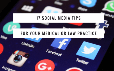 17 Social Media Tips for Your Medical or Law Practice