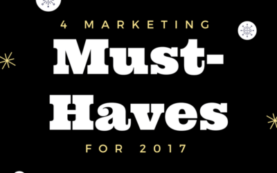 4 Marketing Must-Haves for 2017
