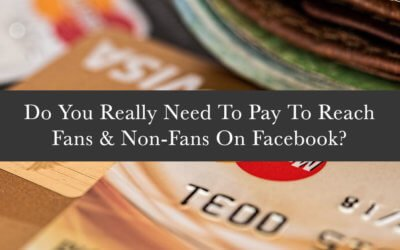 Paying For Facebook: Do You Really Need To Pay To Reach People On Facebook?