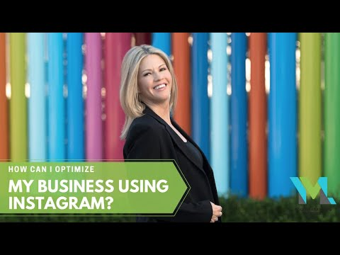 How Can I Optimize My Business Using Instagram?