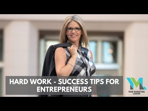 Hard Work – Success Tips for Entrepreneurs (Ep. 11)
