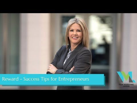 Reward – Success Tips for Entrepreneurs (ep 10)